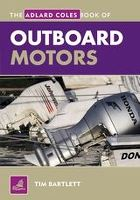 The Adlard Coles Book of Outboard Motors 2011